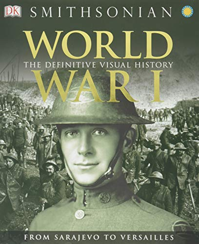 9781465419385: World War I: The Definitive Visual History: From Sarajevo to Versailles