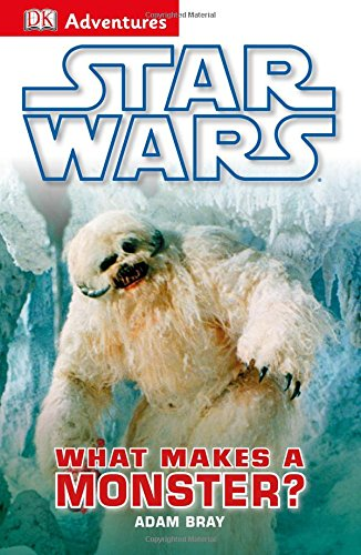 9781465419903: DK Adventures: Star Wars: What Makes A Monster?