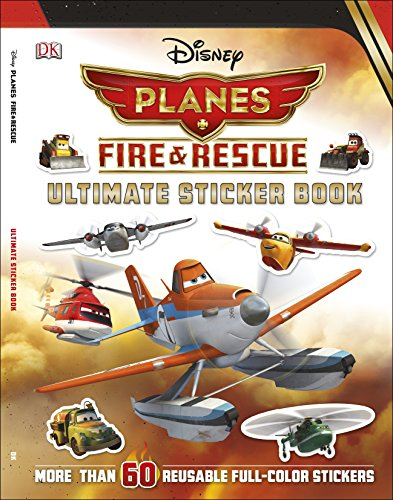9781465420244: Ultimate Sticker Book: Disney Planes Fire and Rescue (Ultimate Sticker Books)