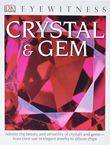9781465420527: DK Eyewitness Books: Crystal & Gem: Admire the Beauty and Versatility of Crystals and Gems from Their Use in Elegant