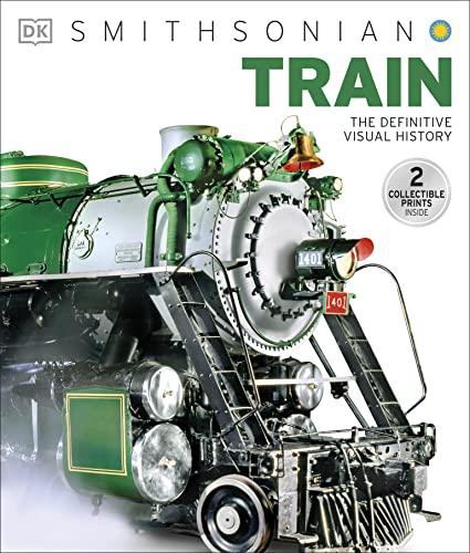 9781465422293: Train: The Definitive Visual History (Dk Smithsonian)