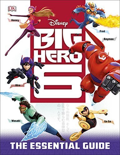 9781465422705: Big Hero 6: The Essential Guide (Dk Essential Guides)