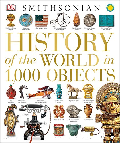 History of the World in 1,000 Objects (Hardcover): DK Publishing