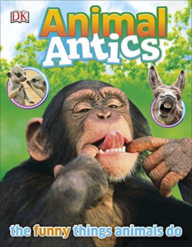 Animal Antics: DK Publishing