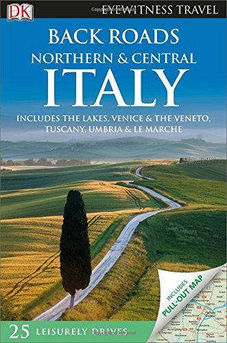 9781465426116: Back Roads Northern & Central Italy (Eyewitness Travel Back Roads)