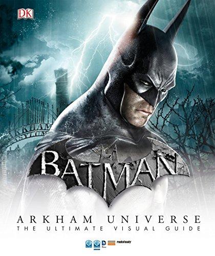 9781465428271: Batman: Arkham Universe: The Ultimate Visual Guide