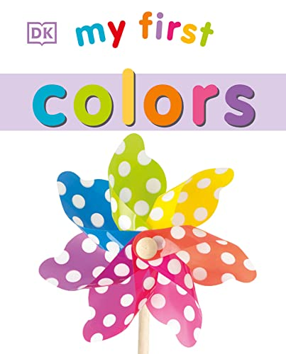 My First Colors (My 1st Board Books): DK