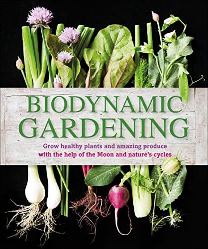 Biodynamic Gardening: DK Publishing; Dk; Waldin, Monty