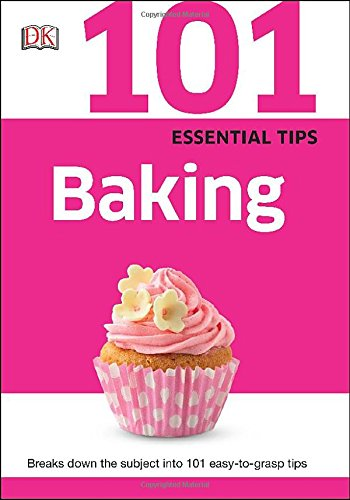 9781465430021: 101 Essential Tips: Baking