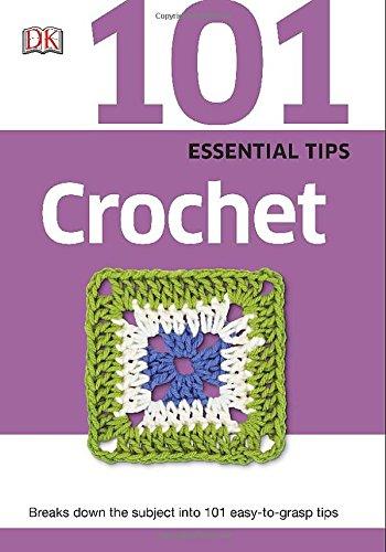 9781465430038: 101 Essential Tips: Crochet