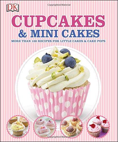 Cupcakes and Mini Cakes: DK Publishing