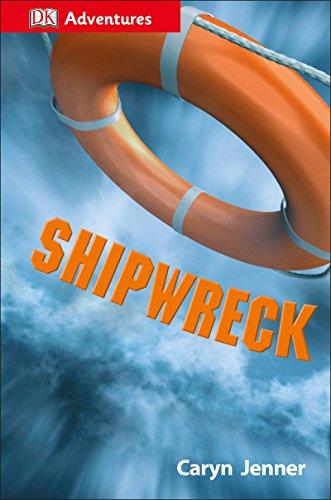 9781465435644: DK Adventures: Shipwreck: Surviving the Storm