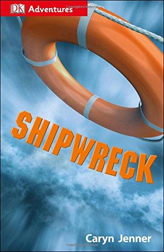 9781465435651: DK Adventures: Shipwreck: Surviving the Storm