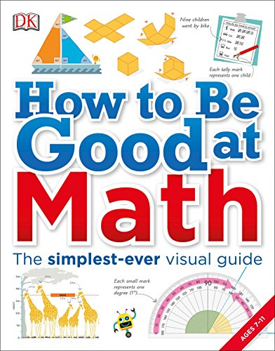 9781465435750: How to Be Good at Math: Your Brilliant Brain and How to Train It