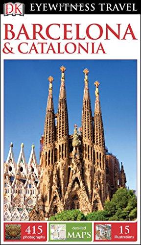 9781465437549: Dk Eyewitness Barcelona & Catalonia (Dk Eyewitness Travel Guide)