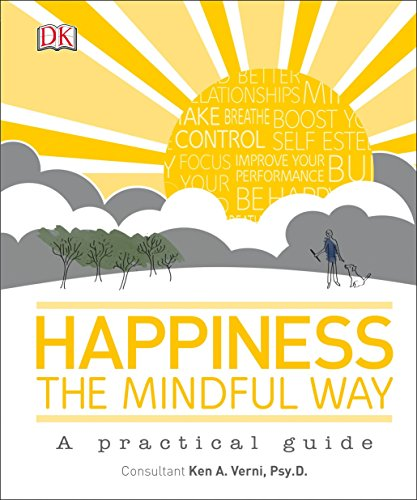 Happiness the Mindful Way: Dk; Verni, Ken A.