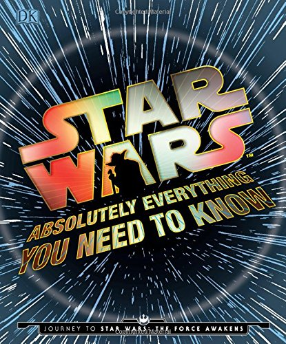 9781465437853: Star Wars: Absolutely Everything You Need to Know