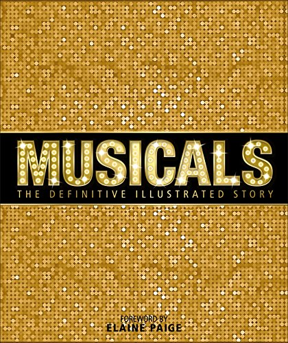 9781465438867: Musicals: The Definitive Illustrated His
