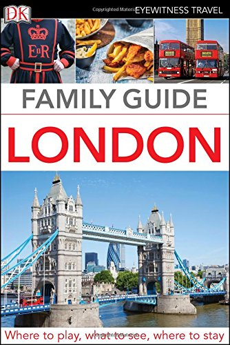 Family Guide London (DK Eyewitness Travel Family Guides): DK Publishing