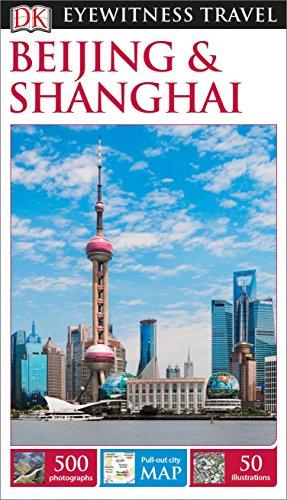 Dk Eyewitness Travel Guide: Beijing & Shanghai: