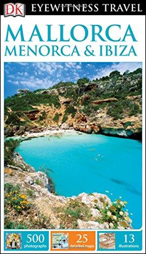 9781465440228: DK Eyewitness Travel Guide: Mallorca, Menorca & Ibiza