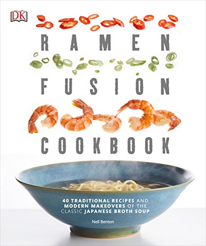 9781465441423: Ramen Fusion Cookbook: 40 Traditional Recipes and Modern Makeovers of the Classic Japanese Broth Soup