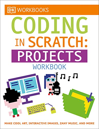 9781465444028: DK Workbooks: Coding in Scratch: Projects Workbook
