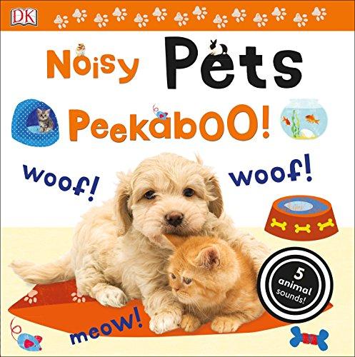 Noisy Pets Peekaboo!: DK Publishing
