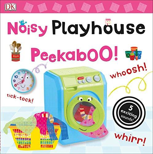 Noisy Playhouse Peekaboo!: DK Publishing