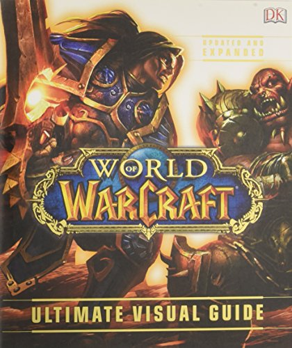 World of Warcraft: Ultimate Visual Guide: DK; DK Publishing