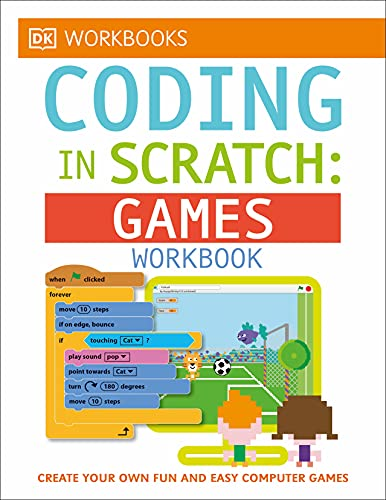 9781465444820: DK Workbooks: Coding in Scratch: Games Workbook: Create Your Own Fun and Easy Computer Games