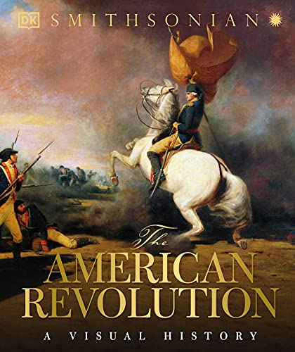 The American Revolution: A Visual History (Hardcover): DK