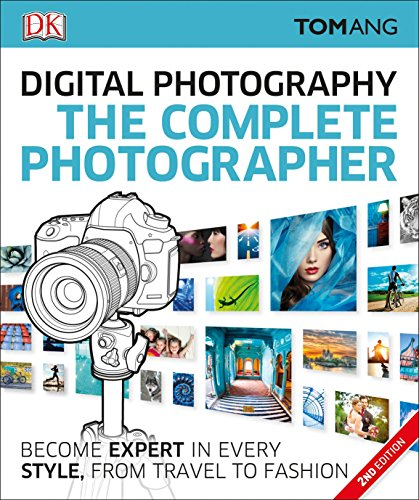 The Complete Photographer, 2nd Edition: Tom Ang