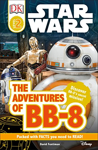 9781465451026: Star Wars: The Adventures of BB-8 (DK Readers, Level 2: Star Wars)