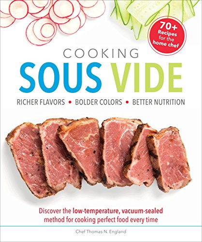 9781465453495: Cooking Sous Vide: Richer Flavors - Bolder Colors - Better Nutrition; Discover the Low-Temperature,