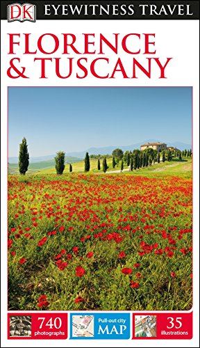 Italian Florence: DK Eyewitness Travel Guide: Florence & Tuscany By DK