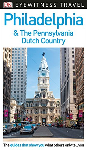 9781465461308: DK Eyewitness Travel Guide Philadelphia and the Pennsylvania Dutch Country