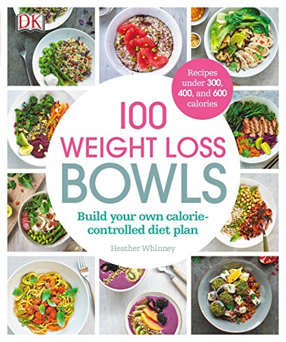9781465461599: 100 Weight Loss Bowls: Build your own calorie-controlled diet plan