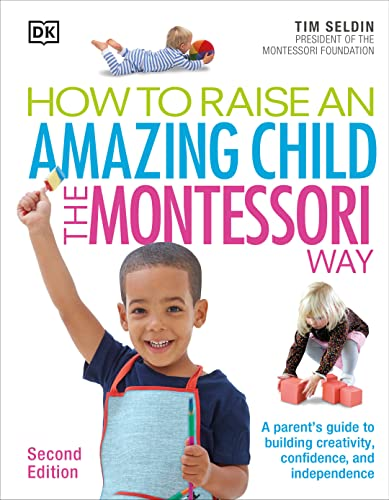 9781465462305: How to Raise an Amazing Child the Montessori Way, 2nd Edition