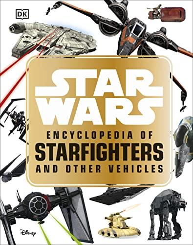 9781465466655: SW ENCY OF STARFIGHTERS & OTHE (Star Wars)