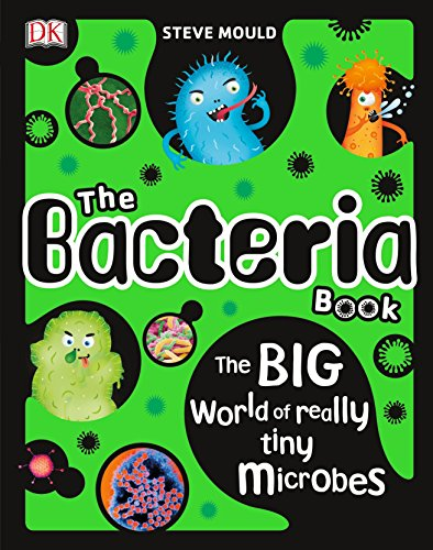 9781465470287: The Bacteria Book: The Big World of Really Tiny Microbes