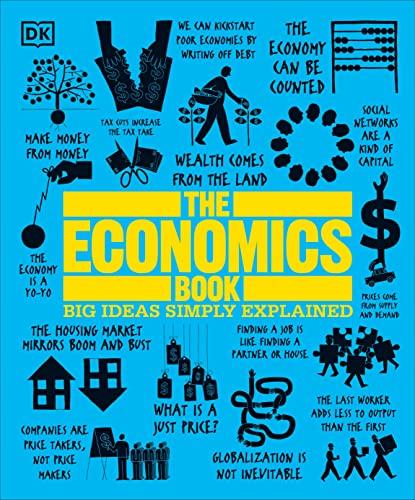 9781465473912: The economics book. Per le Scuole superiori (Big Ideas Simply Explained)