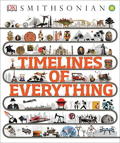 9781465474933: Smithsonian: Timelines of Everything