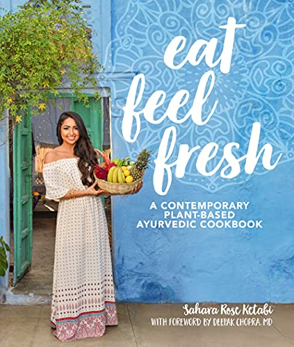 9781465475626: Eat Feel Fresh: A Contemporary, Plant-Based Ayurvedic Cookbook