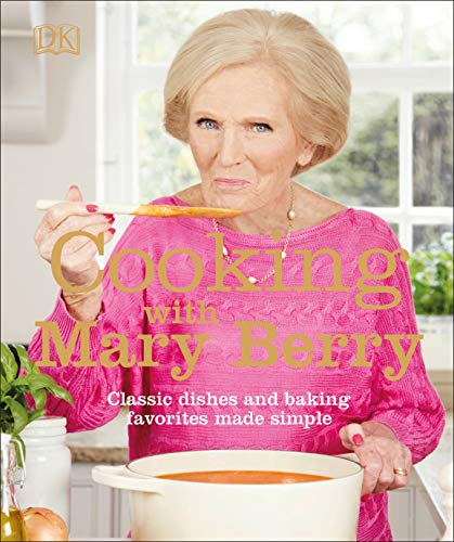 9781465494214: Cooking with Mary Berry: Classic Dishes and Baking Favorites Made Simple