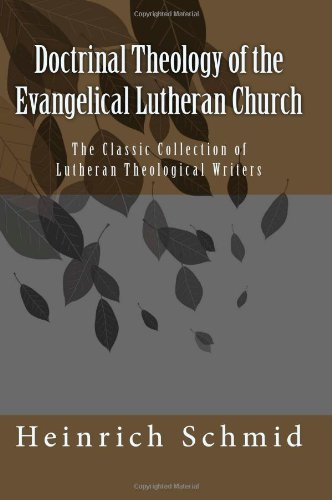 9781466200852: Doctrinal Theology of the Evangelical Lutheran Church: Classic Lutheran Theology