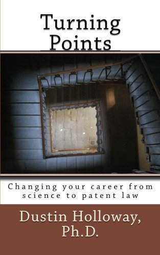 9781466200999: Turning Points: Changing Your Career from Science to Patent Law