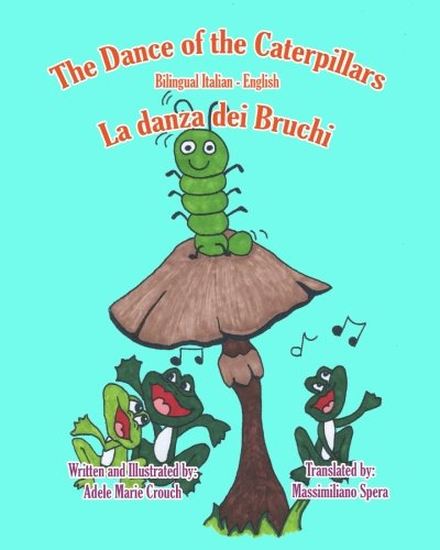 9781466201163: The Dance of the Caterpillars Bilingual Italian English (Italian Edition)