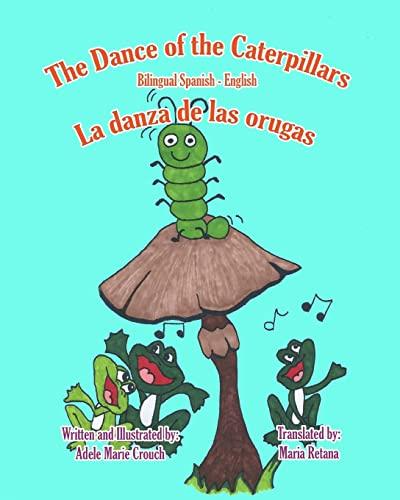 9781466201408: The Dance of the Caterpillars Bilingual Spanish English (Spanish and English Edition)