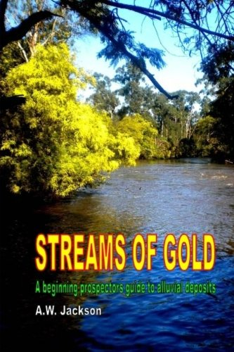 9781466202511: Streams of Gold: A beginning prospectors guide to alluvial deposits